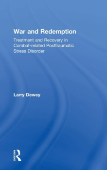War and Redemption : Treatment and Recovery in Combat-related Posttraumatic Stress Disorder, Hardback Book