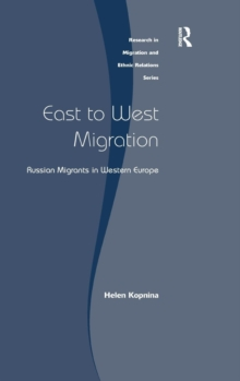 East to West Migration : Russian Migrants in Western Europe, Hardback Book