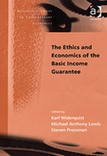 The Ethics and Economics of the Basic Income Guarantee, Hardback Book
