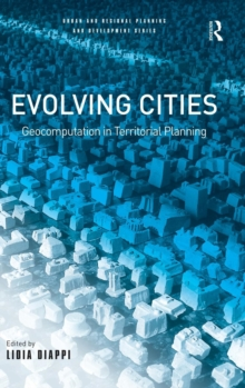 Evolving Cities : Geocomputation in Territorial Planning, Hardback Book