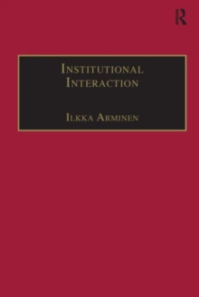 Institutional Interaction : Studies of Talk at Work, Hardback Book