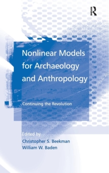 Nonlinear Models for Archaeology and Anthropology : Continuing the Revolution, Hardback Book