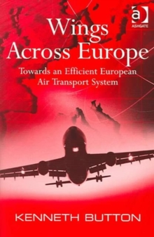 Wings Across Europe : Towards an Efficient European Air Transport System, Hardback Book