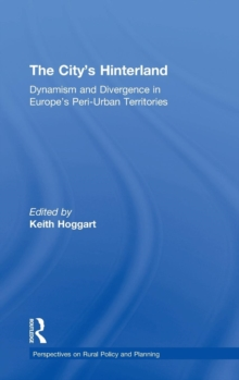 The City's Hinterland : Dynamism and Divergence in Europe's Peri-Urban Territories, Hardback Book