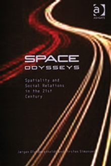 Space Odysseys : Spatiality and Social Relations in the 21st Century, Hardback Book