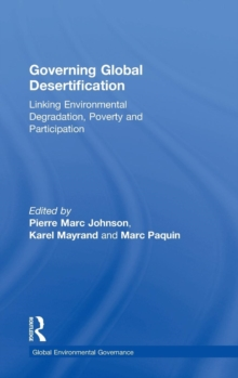 Governing Global Desertification : Linking Environmental Degradation, Poverty and Participation, Hardback Book