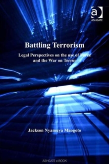 Battling Terrorism : Legal Perspectives on the use of Force and the War on Terror, Hardback Book