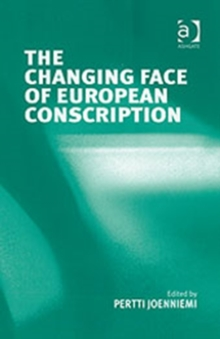 The Changing Face of European Conscription, Hardback Book