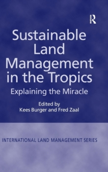 Sustainable Land Management in the Tropics : Explaining the Miracle, Hardback Book