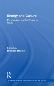 Energy and Culture : Perspectives on the Power to Work, Hardback Book