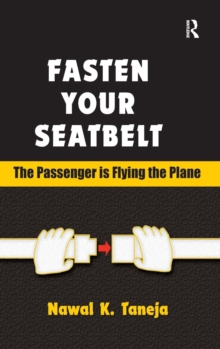 Fasten Your Seatbelt: The Passenger is Flying the Plane, Hardback Book