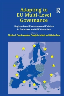 Adapting to EU Multi-Level Governance : Regional and Environmental Policies in Cohesion and CEE Countries, Hardback Book