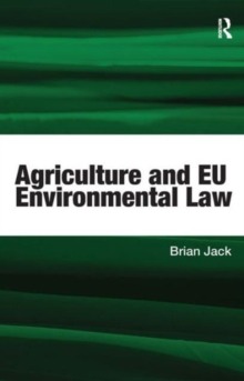 Agriculture and EU Environmental Law, Hardback Book