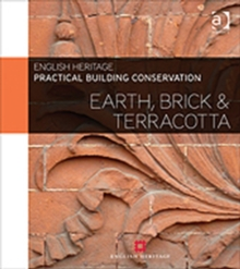 Practical Building Conservation: Earth, Brick and Terracotta, Hardback Book