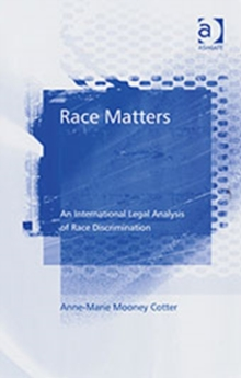 Race Matters : An International Legal Analysis of Race Discrimination, Hardback Book