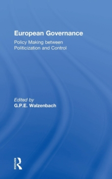 European Governance : Policy Making Between Politicization and Control, Hardback Book