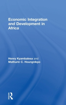Economic Integration and Development in Africa, Hardback Book