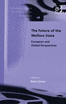 The Future of the Welfare State : European and Global Perspectives, Hardback Book