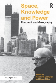 Space, Knowledge and Power : Foucault and Geography, Paperback / softback Book