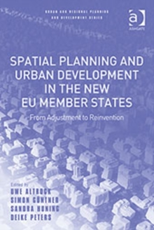 Spatial Planning and Urban Development in the New EU Member States : From Adjustment to Reinvention, Hardback Book