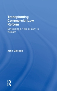 Transplanting Commercial Law Reform : Developing a 'rule of Law' in Vietnam, Hardback Book