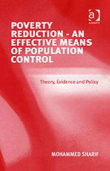 Poverty Reduction - An Effective Means of Population Control : Theory, Evidence and Policy, Hardback Book