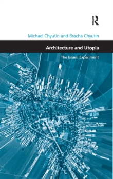 Architecture and Utopia : The Israeli Experiment, Hardback Book