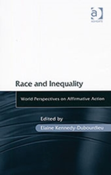 Race and Inequality : World Perspectives on Affirmative Action, Hardback Book
