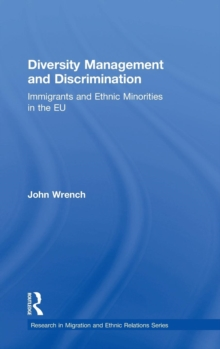 Diversity Management and Discrimination : Immigrants and Ethnic Minorities in the EU, Hardback Book