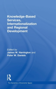 Knowledge-Based Services, Internationalization and Regional Development, Hardback Book
