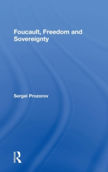 Foucault, Freedom and Sovereignty, Hardback Book