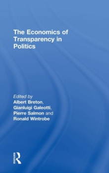The Economics of Transparency in Politics, Hardback Book