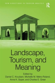 Landscape, Tourism, and Meaning, Hardback Book