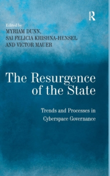 The Resurgence of the State : Trends and Processes in Cyberspace Governance, Hardback Book