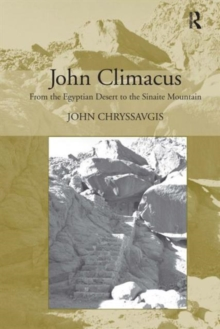 John Climacus : From the Egyptian Desert to the Sinaite Mountain, Hardback Book