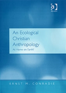 An Ecological Christian Anthropology : At Home on Earth?, Hardback Book