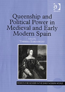 Queenship and Political Power in Medieval and Early Modern Spain, Hardback Book