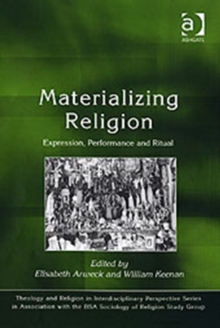 Materializing Religion : Expression, Performance and Ritual, Hardback Book