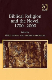 Biblical Religion and the Novel, 1700-2000, Hardback Book