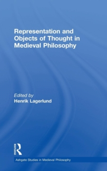 Representation and Objects of Thought in Medieval Philosophy, Hardback Book