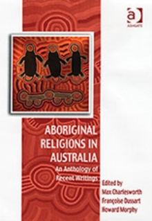 Aboriginal Religions in Australia : An Anthology of Recent Writings, Hardback Book