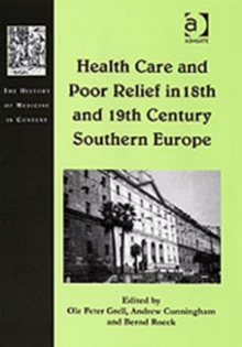 Health Care and Poor Relief in 18th and 19th Century Southern Europe, Hardback Book