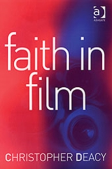 Faith in Film : Religious Themes in Contemporary Cinema, Hardback Book