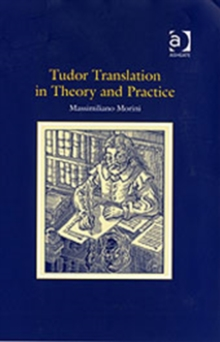 Tudor Translation in Theory and Practice, Hardback Book