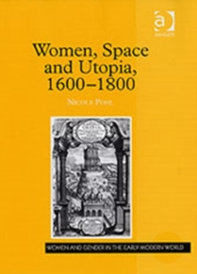 Women, Space and Utopia 1600-1800, Hardback Book