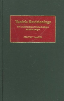 Tantric Revisionings : New Understandings of Tibetan Buddhism and Indian Religion, Hardback Book