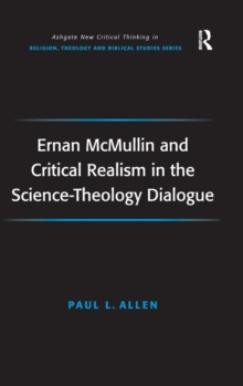Ernan McMullin and Critical Realism in the Science-Theology Dialogue, Hardback Book