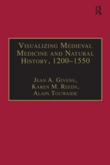 Visualizing Medieval Medicine and Natural History, 1200-1550, Hardback Book