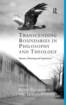 Transcending Boundaries in Philosophy and Theology : Reason, Meaning and Experience, Hardback Book