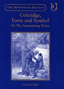 Coleridge, Form and Symbol : Or The Ascertaining Vision, Hardback Book